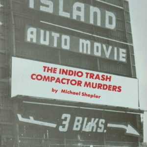 The Indio Trash Compactor Murders (soft cover)